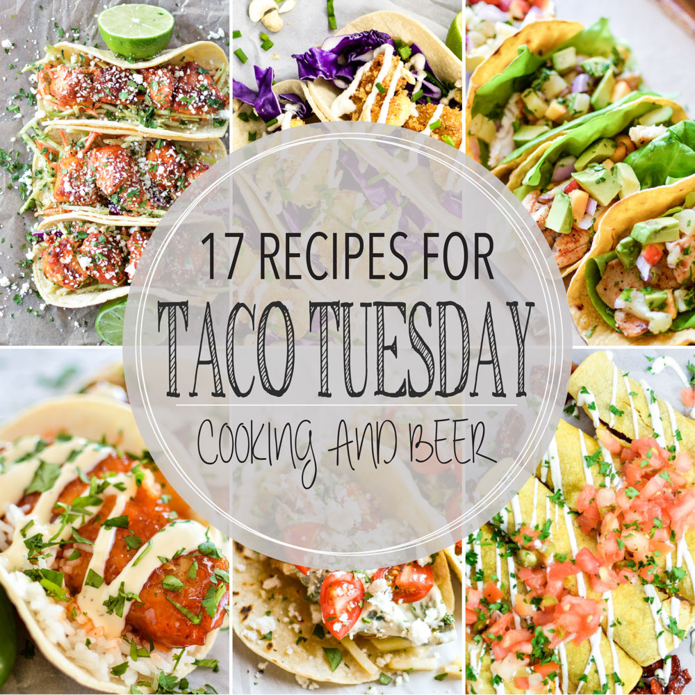 17 Recipes for Taco Tuesday