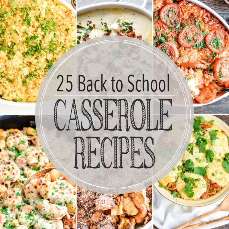 25 Casserole Recipes for Back to School