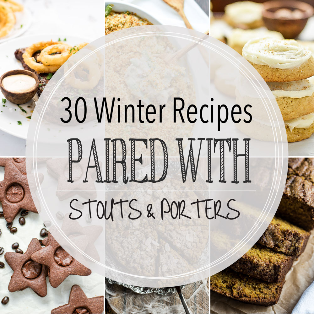30 Winter Recipes Paired with Stouts and Porters