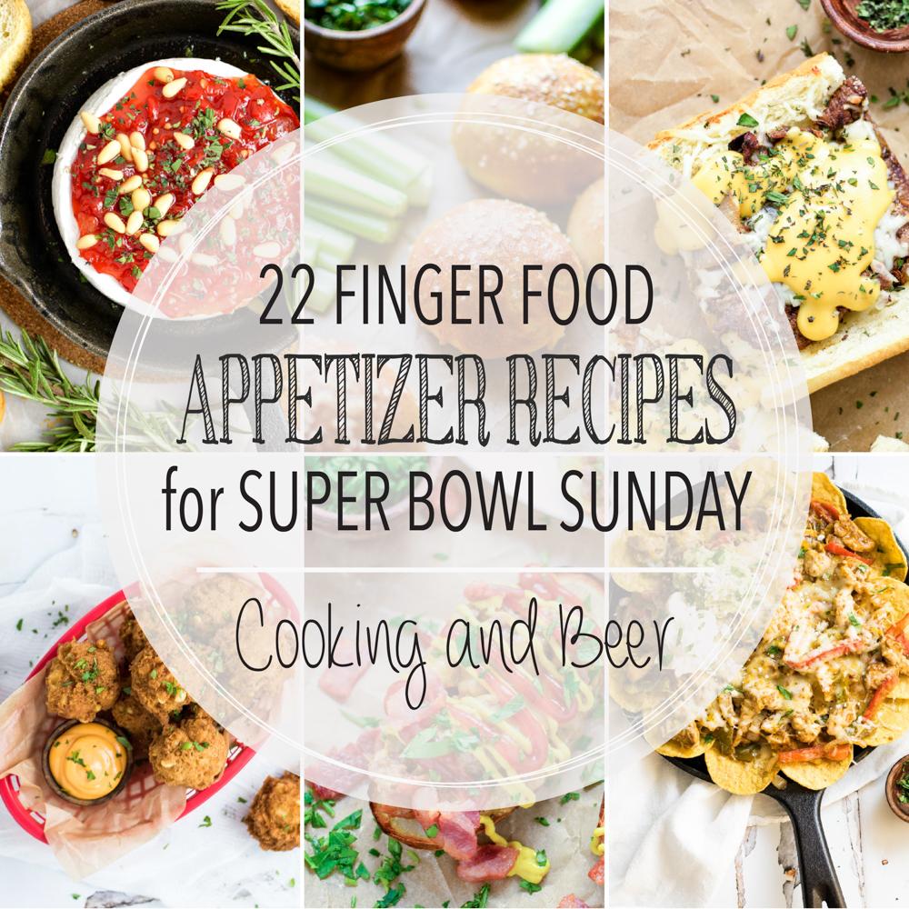22 Finger Food Appetizer Recipes for Super Bowl Sunday