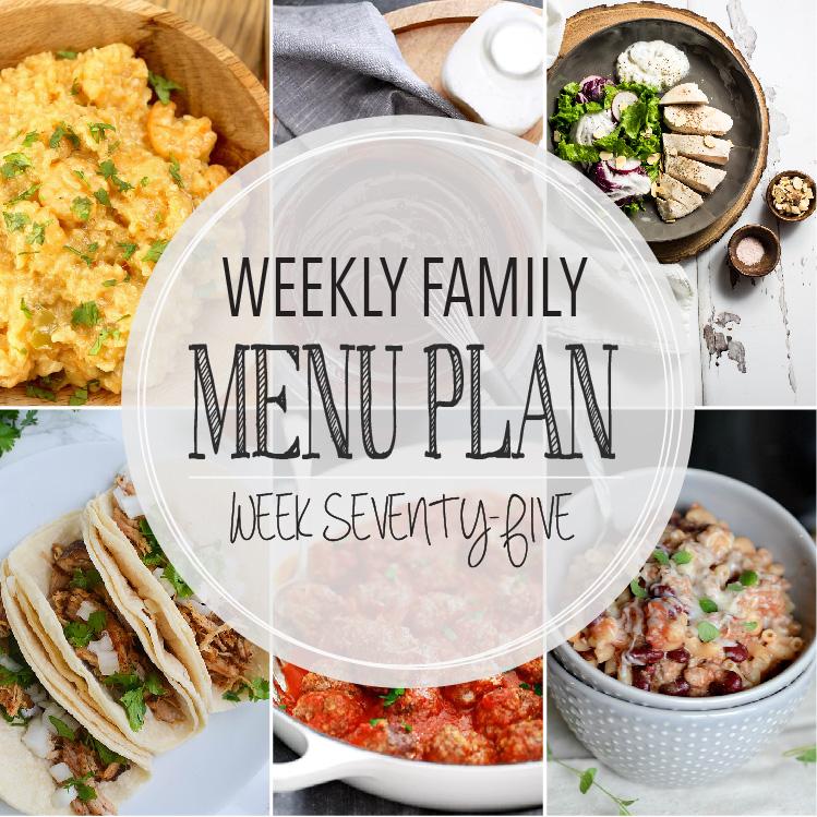 Weekly Family Menu Plan – Week Seventy-Five