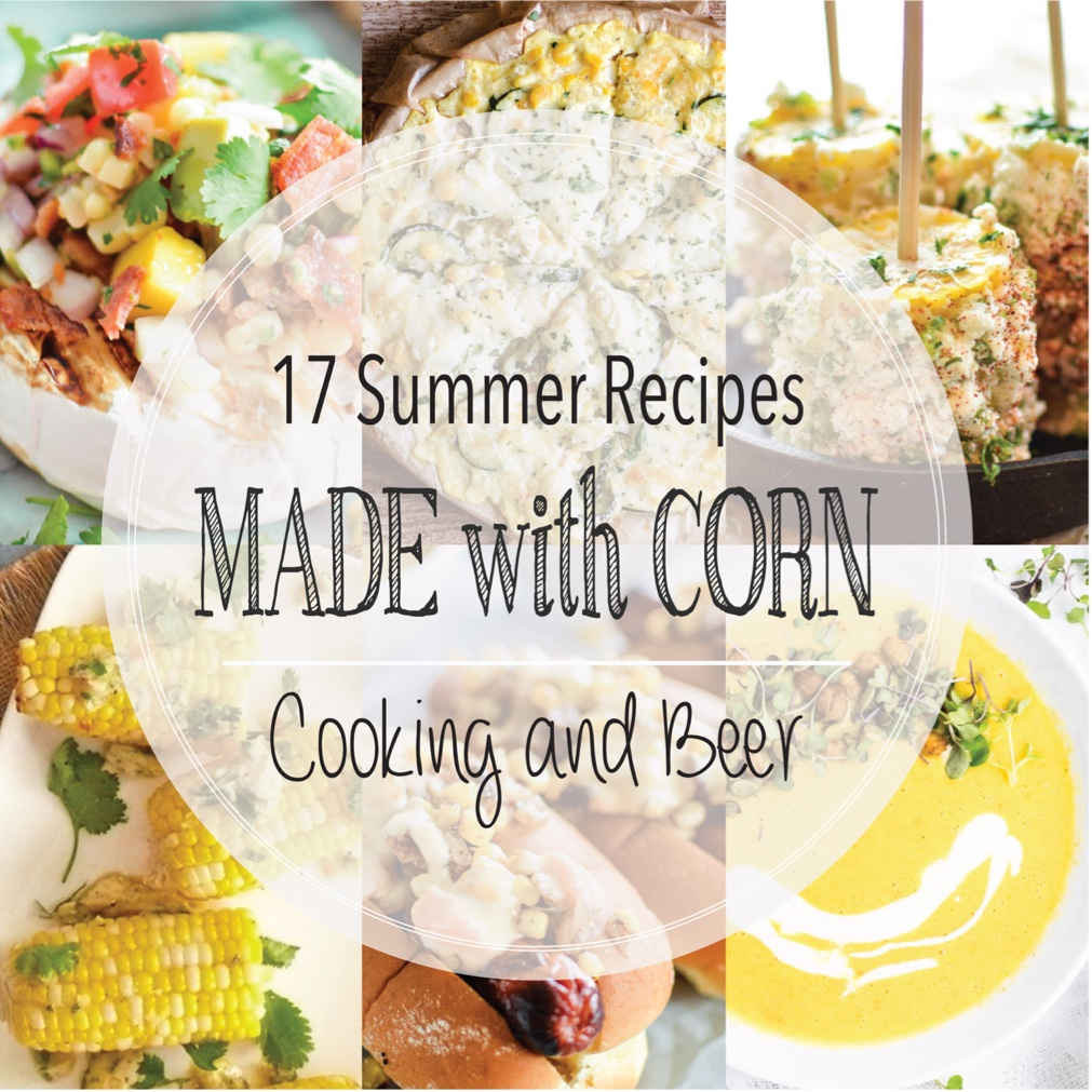 17 Summer Recipes Made with Corn
